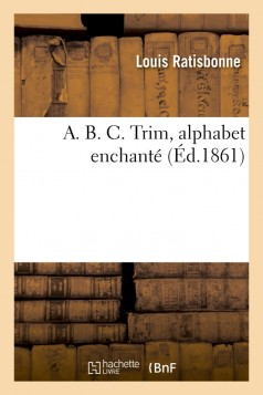 A. B. C. Trim, alphabet enchanté