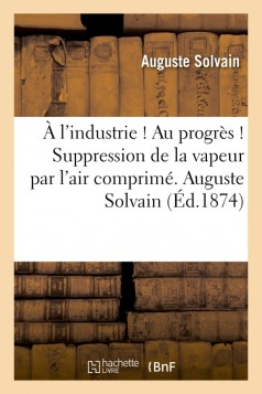 À l'industrie ! Au progrès ! Suppression de la vapeur par l'air comprimé