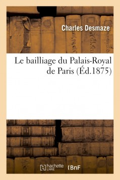 Le bailliage du Palais-Royal de Paris