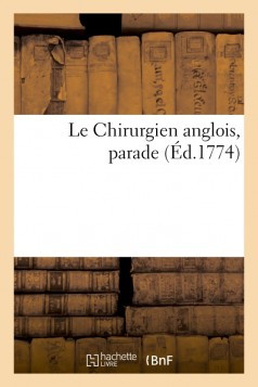 Le Chirurgien anglois, parade