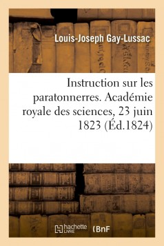 Instruction sur les paratonnerres. Académie royale des sciences, 23 juin 1823