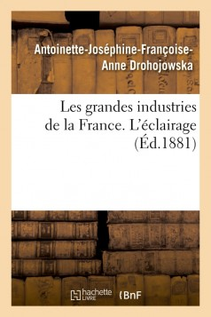 Les grandes industries de la France. L'éclairage