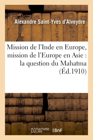 Mission de l'Inde en Europe, mission de l'Europe en Asie : la question du Mahatma et sa solution